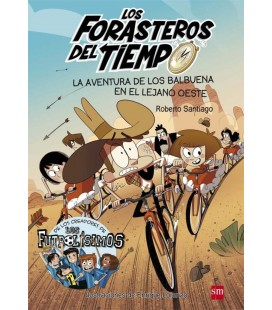FORASTEROS DEL TIEMPO 01 AVENTURA DE LOS BALBUENA EN EL LEJANO OESTE