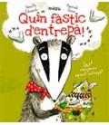 QUIN FASTIC D ENTREPA (CATALAN)