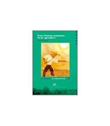 BREVE HISTORIA ECONOMICA DE LA AGRICULTURA