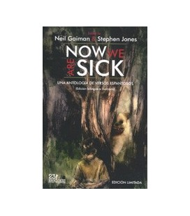 NOW WE ARE SICK UNA ANTOLOGIA DE VERSOS ESPANTOS