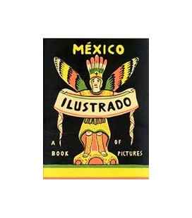 MEXICO ILUSTRADO A BOOK OF PICTURES