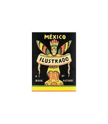 MEXICO ILUSTRADO A BOOK OF PICTURES