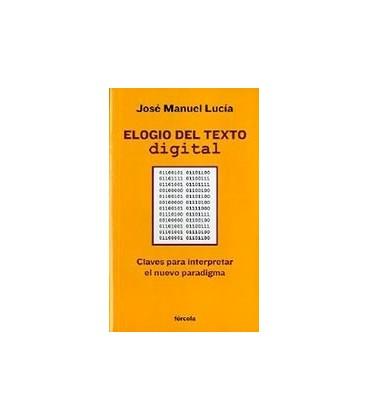 ELOGIO DEL TEXTO DIGITAL CLAVES PARA INTERPRETAR EL NUEVO PARADIGMA