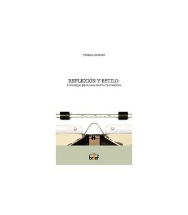 REFLEXION Y ESTILO (9 CONSEJOS PARA UNA ESCRITURA CREATIVA)