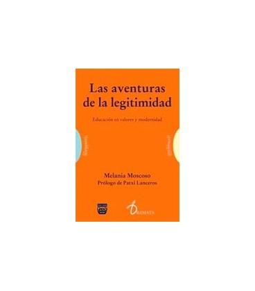 AVENTURAS DE LA LEGITIMIDAD (EDUCACION EN VALORES Y MODERNIDAD)