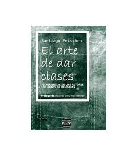ARTE DE DAR CLASES (EXPERIENCIAS DE LOS AUTORES DE LIBROS DE MEMORIAS)