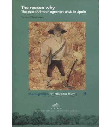 THE REASON WHY THE POST-CIVIL WAR AGRARIAN CRISIS IN SPAIN