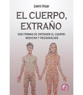 CUERPO EXTRAÑO DOS FORMAS DE ENTENDER EL CUERPO MEDICINA Y PSICOANALIS