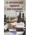 INTEGRACION EUROPEA SIN ILUSIONES