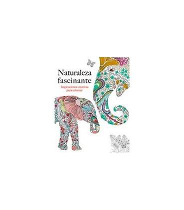 NATURALEZA FASCINANTE INSPIRACIONES CREATIVAS PARA COLOREAR
