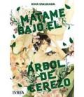 MATAME BAJO EL ARBOL DE CEREZO