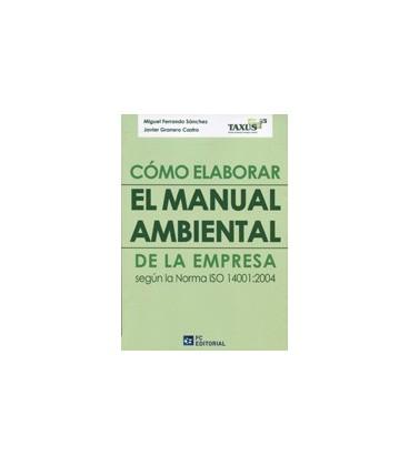 COMO ELABORAR EL MANUAL AMBIENTAL DE LA EMPRESA NORMA ISO 140012004