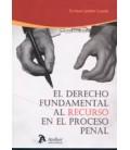 DERECHO FUNDAMENTAL AL RECURSO EN EL PROCESO PENAL