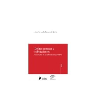 DELITOS CONEXOS Y SUBSIGUIENTES (ESTUDIO DE LA SUBSECUENCIA DELICTIVA)