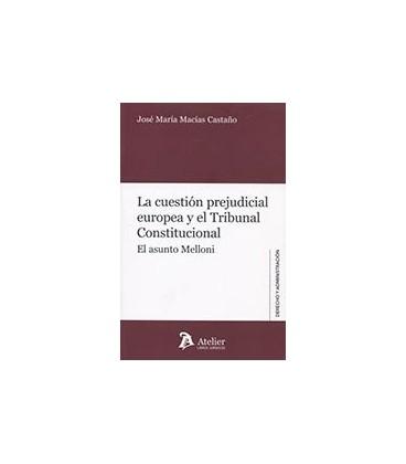 CUESTION PREJUDICIAL EUROPEA Y EL TRIBUNAL CONSTITUCIONAL