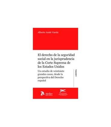 DERECHO DE LA SEGURIDAD SOCIAL EN LA JURISPRUDENCIA CORTE SUPREMA EEUU