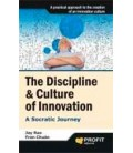 THE DISCIPLINE AND CULTURE OF INNOVATION