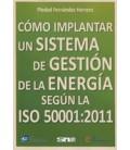 COMO IMPLANTAR UN SISTEMA DE GESTION DE LA ENERGIA ISO 50001 2011