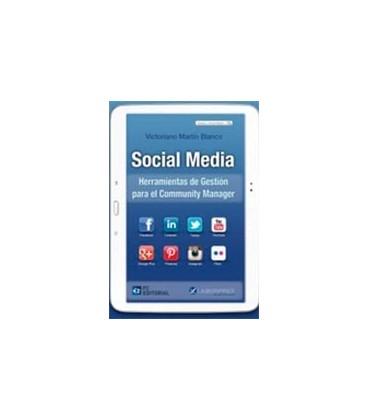 SOCIAL MEDIA (HERRAMIENTAS DE GESTION PARA EL COMMUNITY MANAGER)