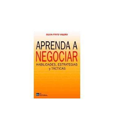 APRENDA A NEGOCIAR (HABILIDADES ESTRATEGIAS Y TACTICAS)