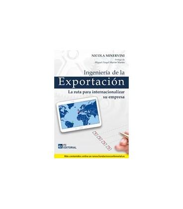 INGENIERIA DE LA EXPORTACION (LA RUTA PARA INTERNACIONALIZAR EMPRESA)