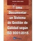 COMO DOCUMENTAR UN SISTEMA DE GESTION DE CALIDAD SEGUN ISO 9001 2015