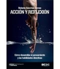 ACCION Y REFLEXION COMO DESARROLLAR EL PENSAMIENTO Y LAS HABILIDADES