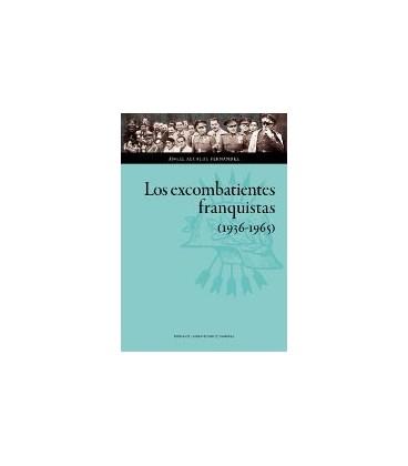 EXCOMBATIENTES FRANQUISTAS (1936 1965) LOS