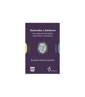 ILUSTRADOS O BARBAROS EXPLICACION DEL DEFICIT DEMOCRATICO Y ETICOMORAL