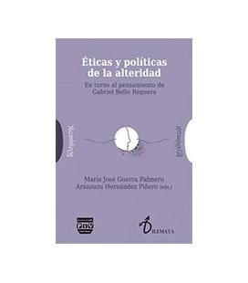 ETICAS Y POLITICAS DE LA ALTERIDAD EN TORNO AL PENSAMIENTO DE GABRIEL
