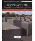 CONFRONTANDO EL MAL ENSAYOS SOBRE MEMORIA VIOLENCIA Y DEMOCRACIA