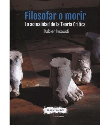 FILOSOFAR O MORIR LA ACTUALIDAD DE LA TEORIA CRITICA