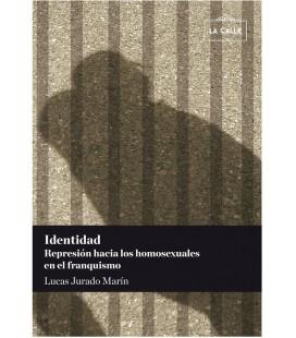 IDENTIDAD (REPRESION HACIA LOS HOMOSEXUALES EN EL FRANQUISMO)
