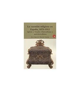 CUESTION RELIGIOSA EN ESPAÑA 1875-1912