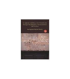 IGLESIA CATOLICA Y ESTADOS EUROPA OCCIDENTAL NORTEAMERICA 1875-1912