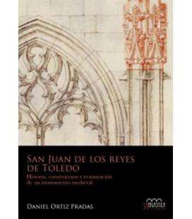SAN JUAN DE LOS REYES DE TOLEDO HISTORIA CONSTRUCCION Y RESTAURACION