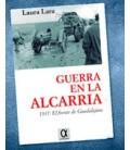 GUERRA EN LA ALCARRIA 1937 EL FRENTE DE GUADALAJARA