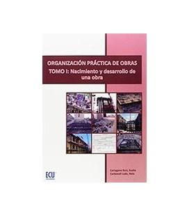 ORGANIZACION PRACTICA DE OBRAS I NACIMIENTO Y DESARROLLO DE UNA OBRA