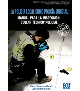 POLICIA LOCAL COMO POLICIA JUDICIAL MANUAL PARA INSPECCION OCULAR 2 ED