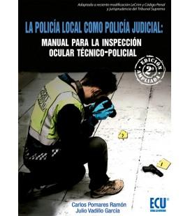 POLICIA LOCAL COMO POLICIA JUDICIAL MANUAL PARA INSPECCION OCULAR 2 ED