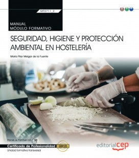MANUAL SEGURIDAD HIGIENE Y PROTECCION AMBIENTAL EN HOSTELERIA MF0711 2