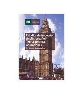 ESTUDIOS DE TRADUCCION (INGLES-ESPAÑOL) TEORIA PRACTICA Y APLICACIONES