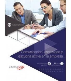 COMUNICACION ASERTIVIDAD Y ESCUCHA ACTIVA EN LA EMPRESA
