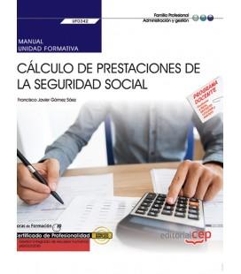 MANUAL CALCULO DE PRESTACIONES DE LA SEGURIDAD SOCIAL UF0342