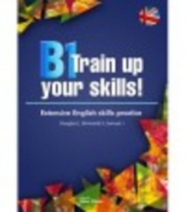 B1 TRAIN UP YOUR SKILLS