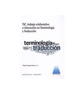 TIC TRABAJO COLABORATIVO E INTERACCION EN TERMINOLOGIA Y TRADUCCION