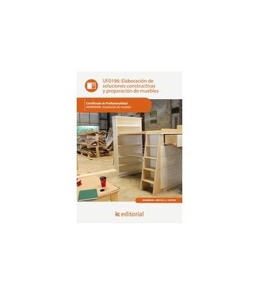 ELABORACION DE SOLUCIONES CONSTRUCTIVAS Y PREPARACION DE MUEBLES