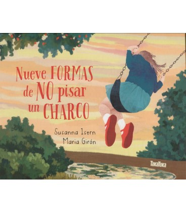 NUEVE FORMAS DE NO PISAR UN CHARCO
