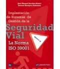 SEGURIDAD VIAL LA NORMA ISO 39001 (IMPLANTACION DE SISTEMAS GESTION)