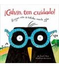 CALVIN TEN CUIDADO! EL PAJARO RATON DE BIBLIOTECA NECESITA GAFAS
